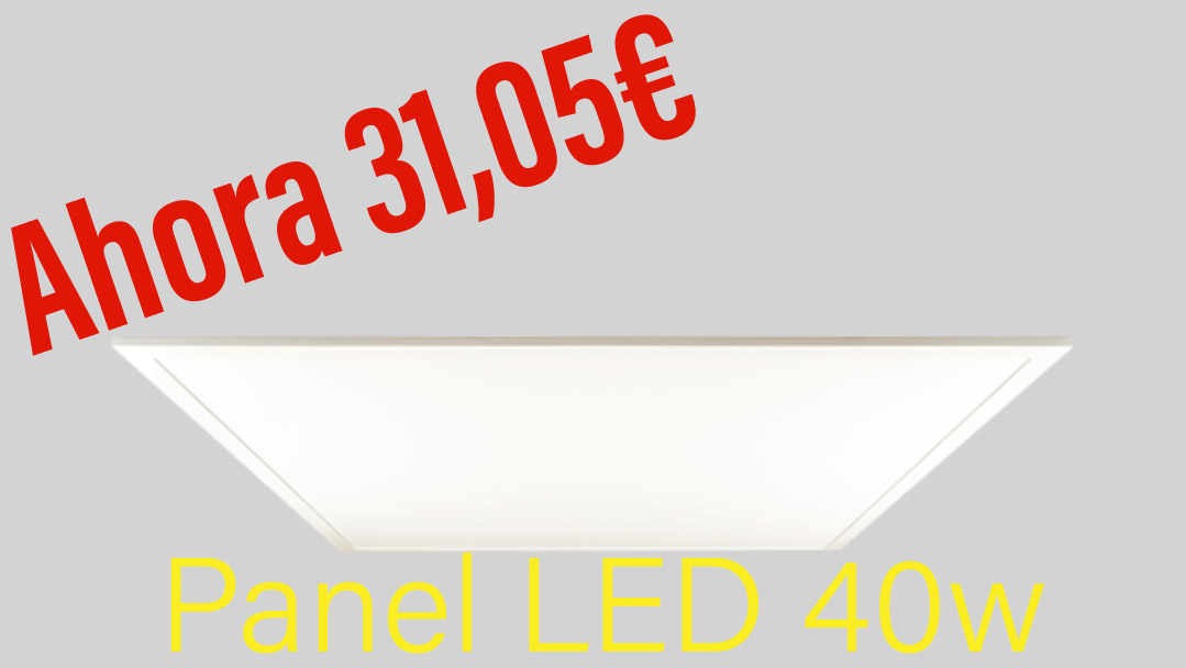 PROMOCION PANEL LED 60X60 40W 4000K
